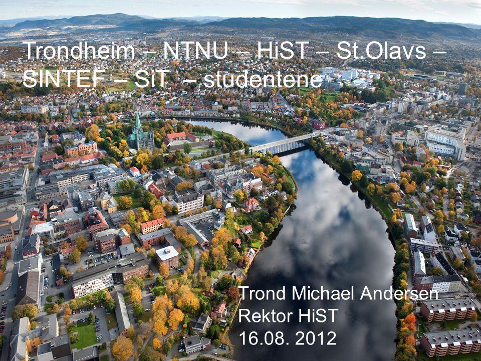 Trondheim – NTNU – HiST – St.Olavs – SINTEF – SiT – studentene