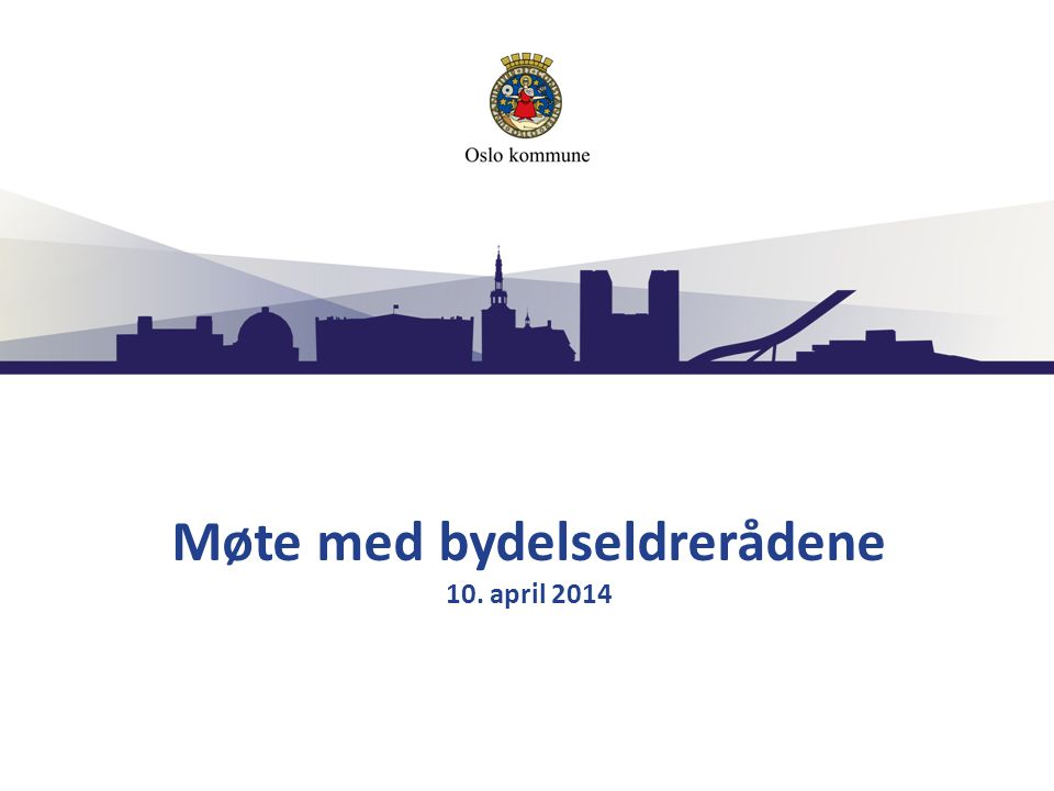 Møte med bydelseldrerådene 10. april 2014