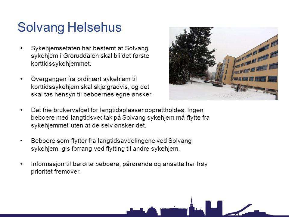 Solvang Helsehus Sykehjemsetaten har bestemt at Solvang sykehjem i Groruddalen skal bli det første korttidssykehjemmet.