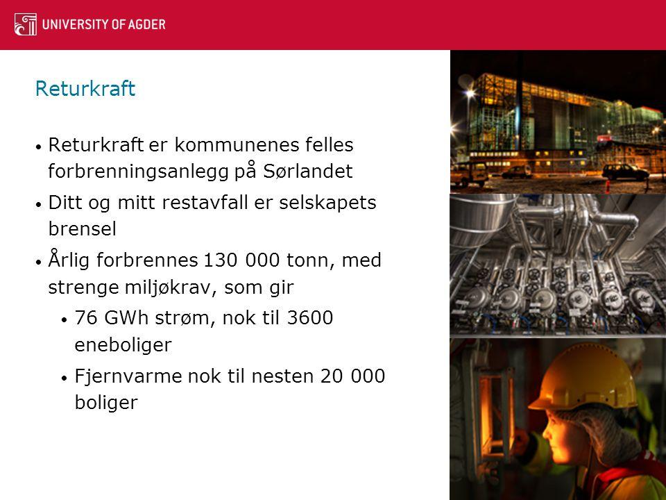 Returkraft Returkraft er kommunenes felles forbrenningsanlegg på Sørlandet. Ditt og mitt restavfall er selskapets brensel.