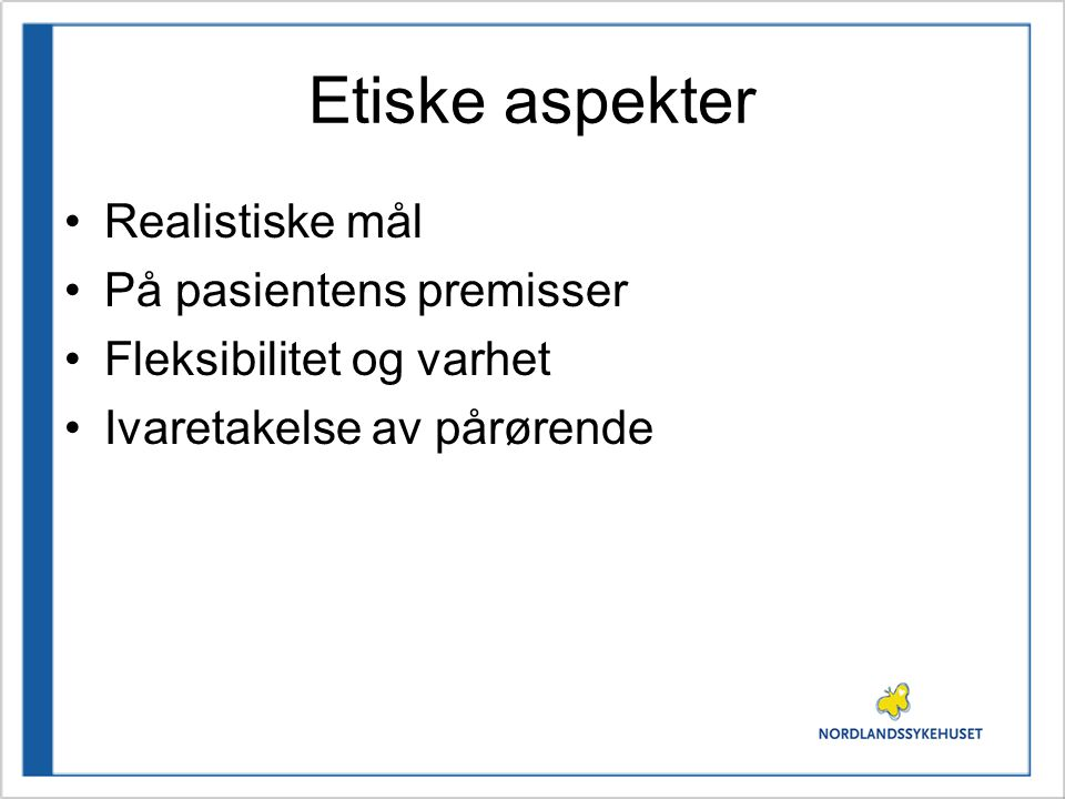 Etiske aspekter Realistiske mål På pasientens premisser