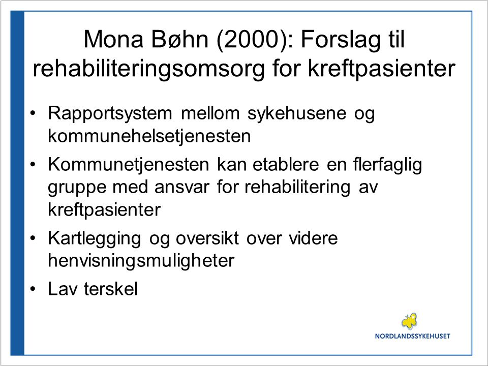 Mona Bøhn (2000): Forslag til rehabiliteringsomsorg for kreftpasienter