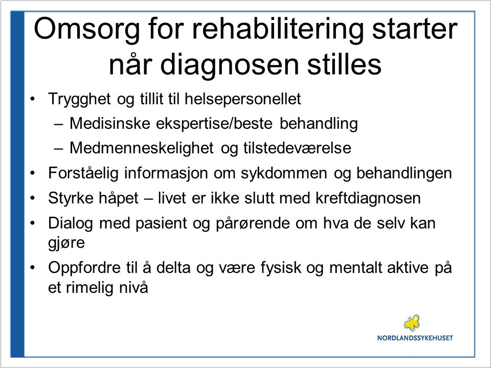 Omsorg for rehabilitering starter når diagnosen stilles