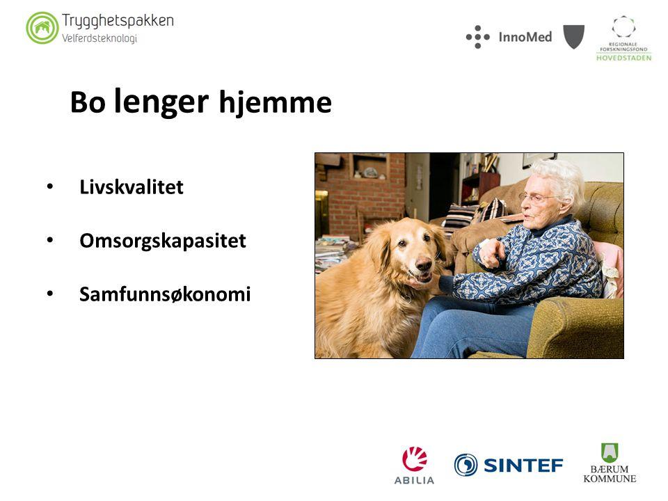 Bo lenger hjemme Livskvalitet Omsorgskapasitet Samfunnsøkonomi TERJE
