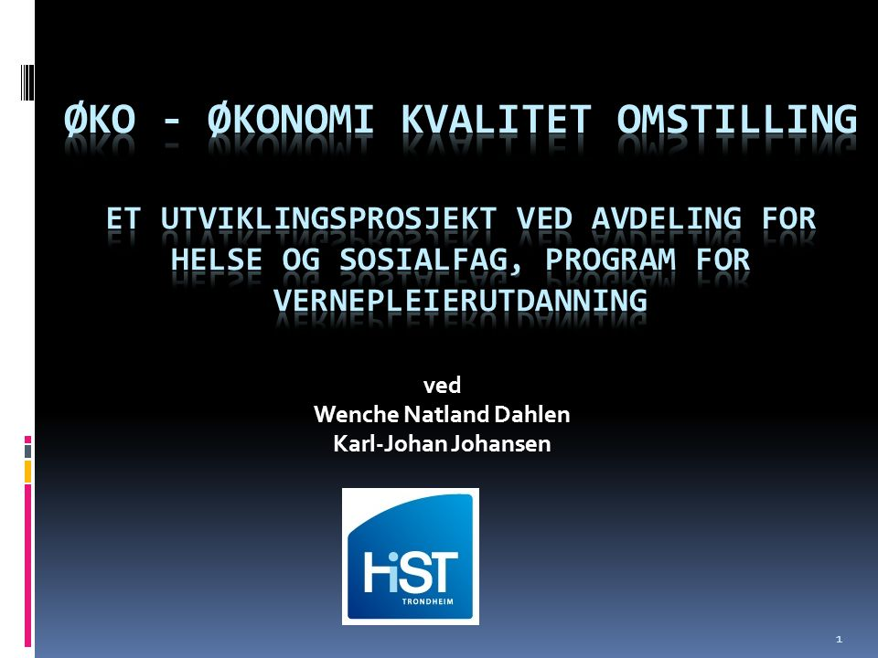 ved Wenche Natland Dahlen Karl-Johan Johansen