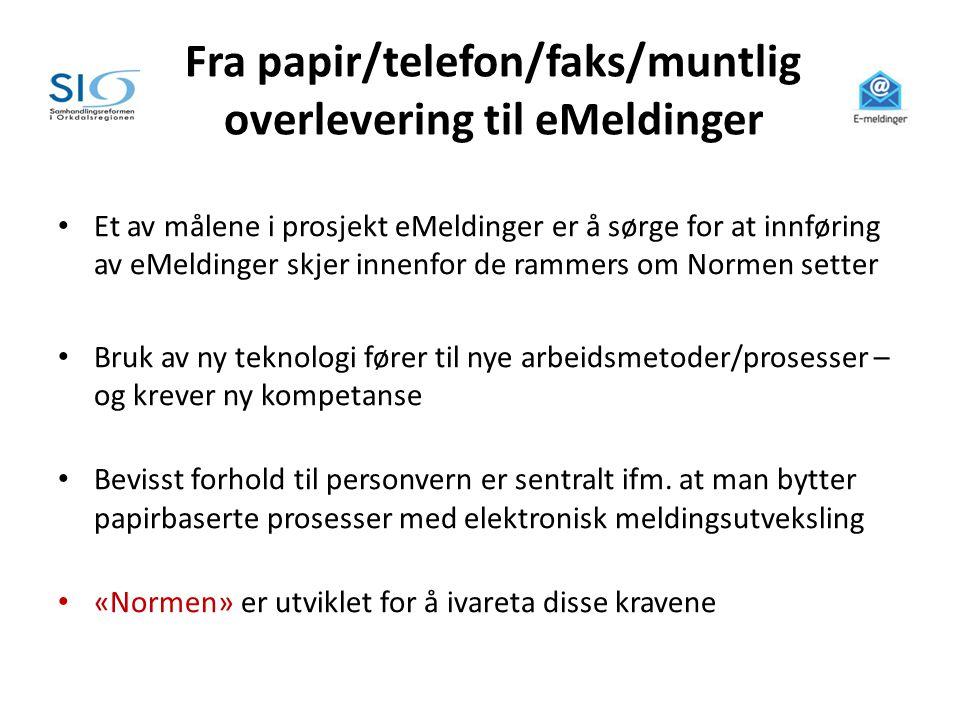 Fra papir/telefon/faks/muntlig overlevering til eMeldinger