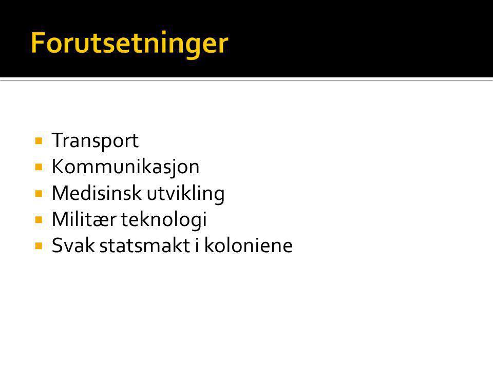 Forutsetninger Transport Kommunikasjon Medisinsk utvikling
