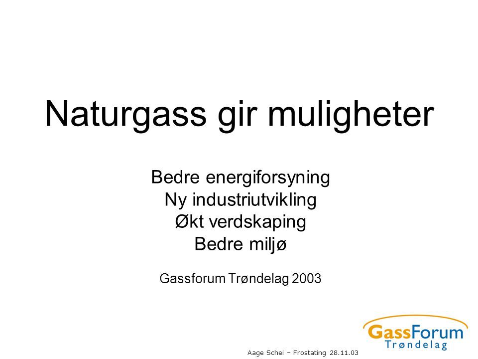 Naturgass gir muligheter