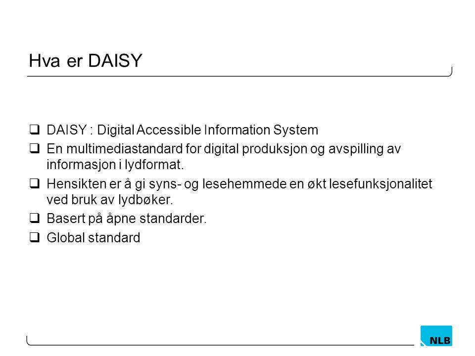 Hva er DAISY DAISY : Digital Accessible Information System