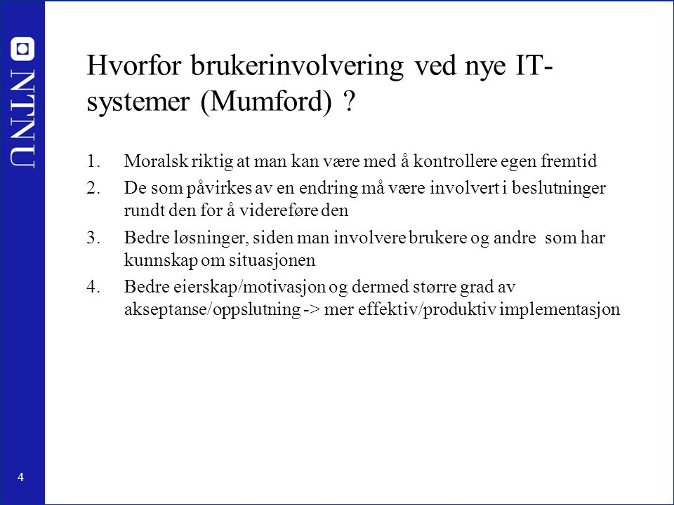 Hvorfor brukerinvolvering ved nye IT-systemer (Mumford)