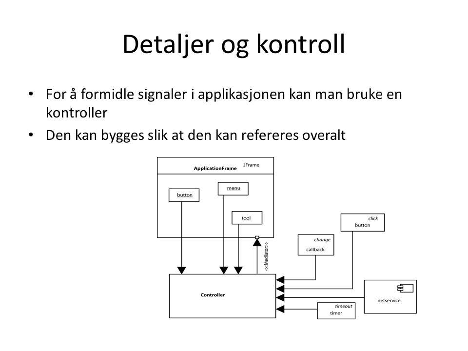 Detaljer og kontroll For å formidle signaler i applikasjonen kan man bruke en kontroller.