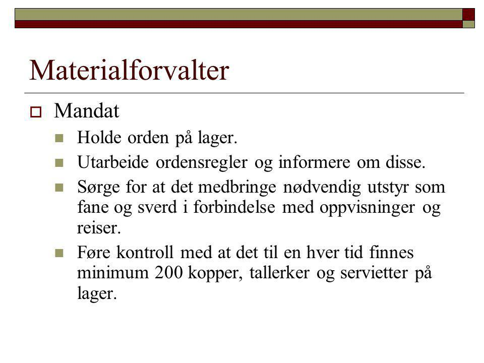 Materialforvalter Mandat Holde orden på lager.