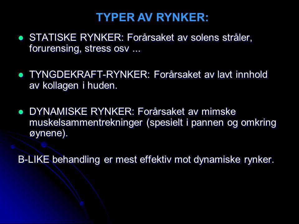 TYPER AV RYNKER: STATISKE RYNKER: Forårsaket av solens stråler, forurensing, stress osv ...