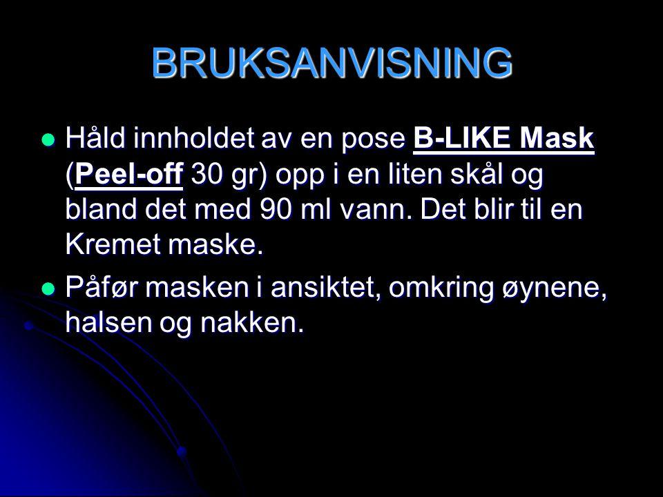 BRUKSANVISNING Håld innholdet av en pose B-LIKE Mask (Peel-off 30 gr) opp i en liten skål og bland det med 90 ml vann. Det blir til en Kremet maske.
