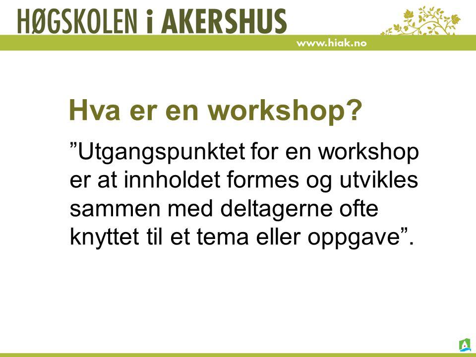 Hva er en workshop.