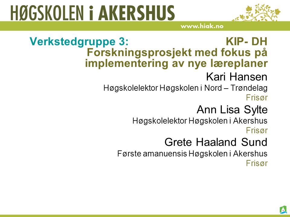 Verkstedgruppe 3: KIP- DH Forskningsprosjekt med fokus på implementering av nye læreplaner