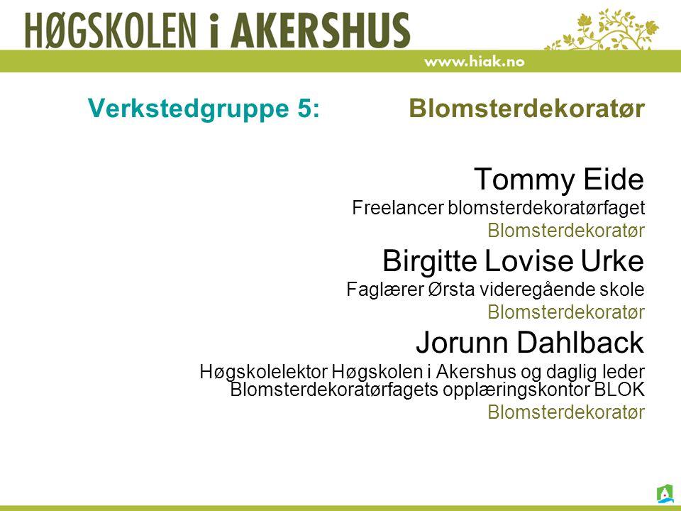 Tommy Eide Birgitte Lovise Urke Jorunn Dahlback