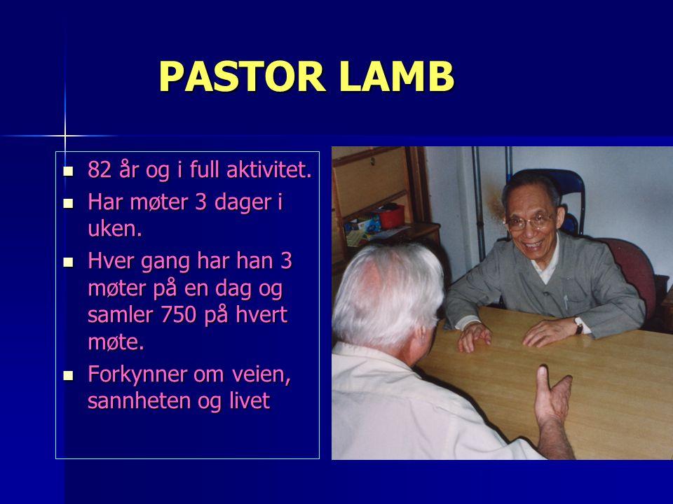 PASTOR LAMB 82 år og i full aktivitet. Har møter 3 dager i uken.