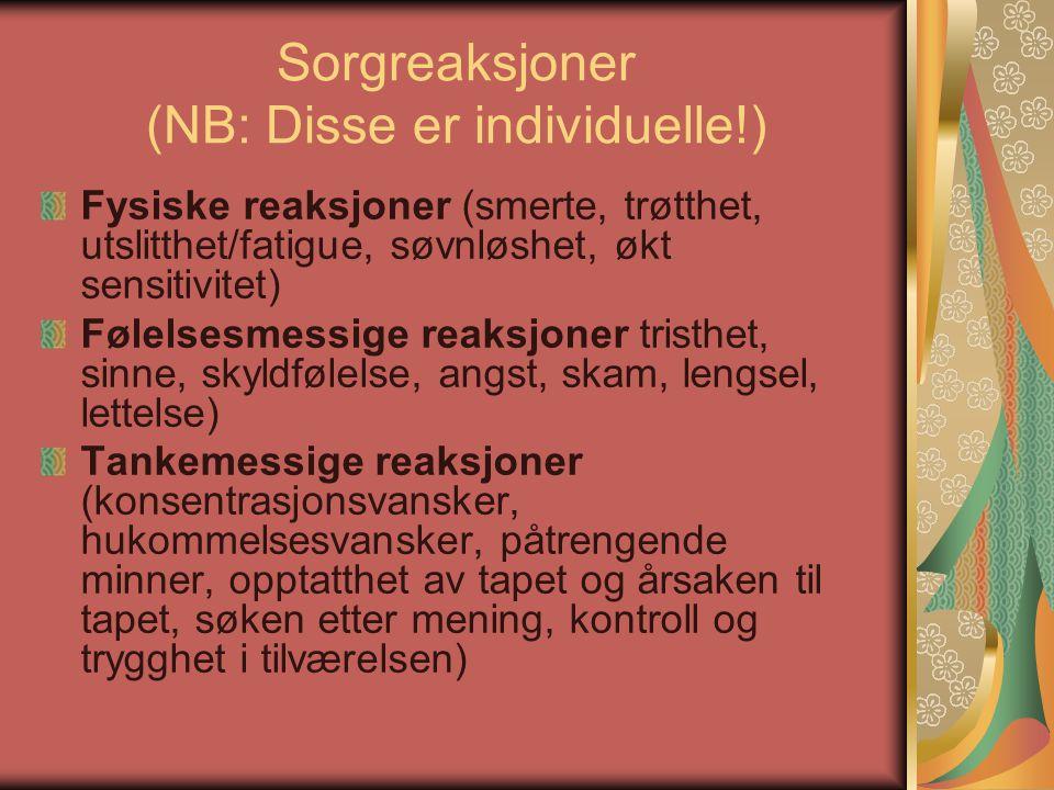 Sorgreaksjoner (NB: Disse er individuelle!)