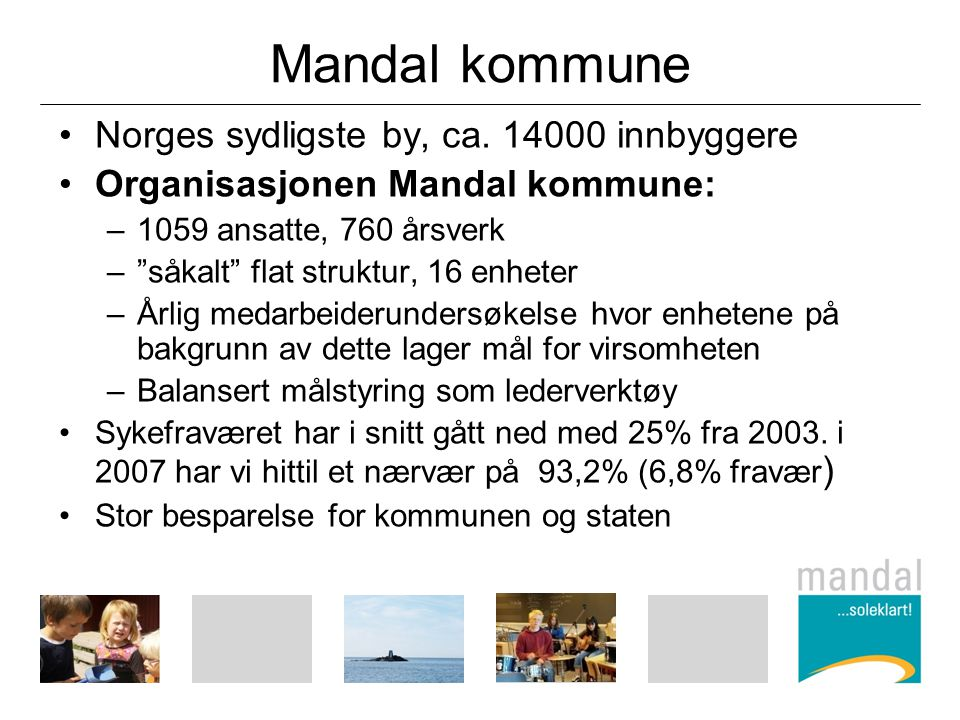 Mandal kommune Norges sydligste by, ca innbyggere