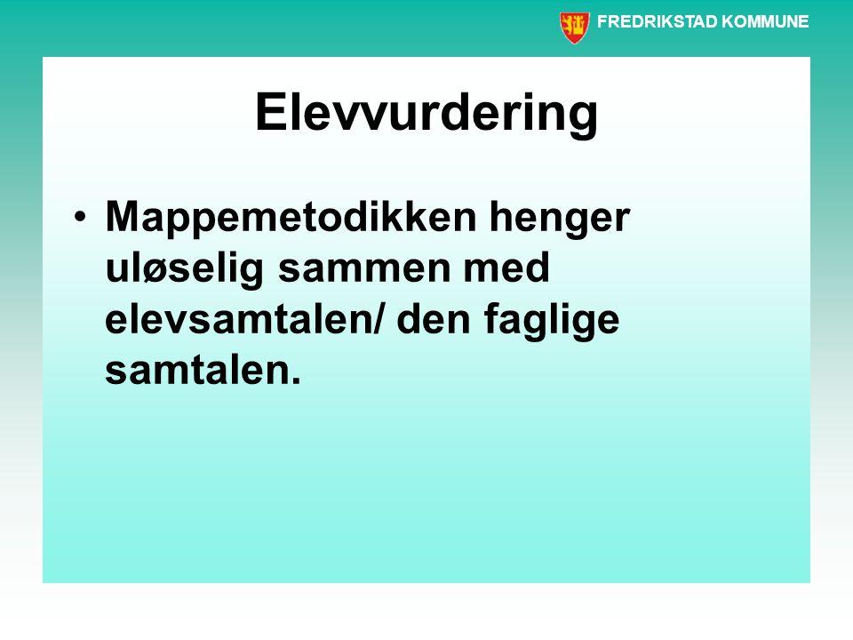 Elevvurdering Mappemetodikken henger uløselig sammen med elevsamtalen/ den faglige samtalen.