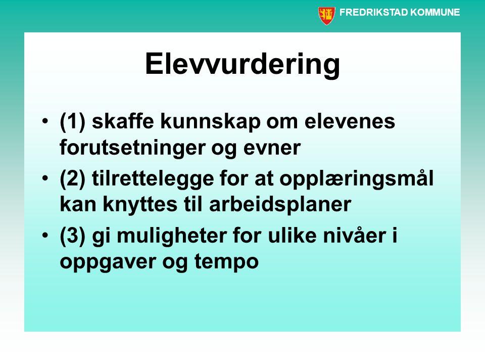 Elevvurdering (1) skaffe kunnskap om elevenes forutsetninger og evner