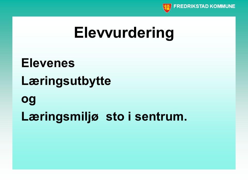 Elevvurdering Elevenes Læringsutbytte og Læringsmiljø sto i sentrum.