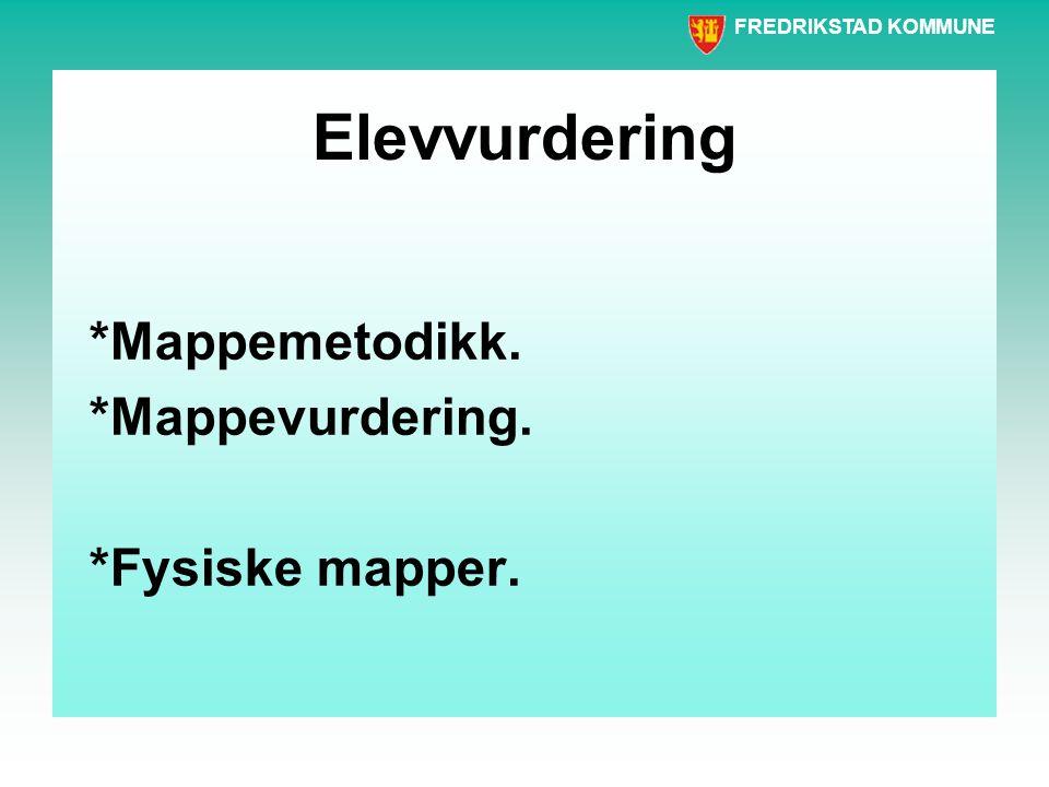 Elevvurdering *Mappemetodikk. *Mappevurdering. *Fysiske mapper.