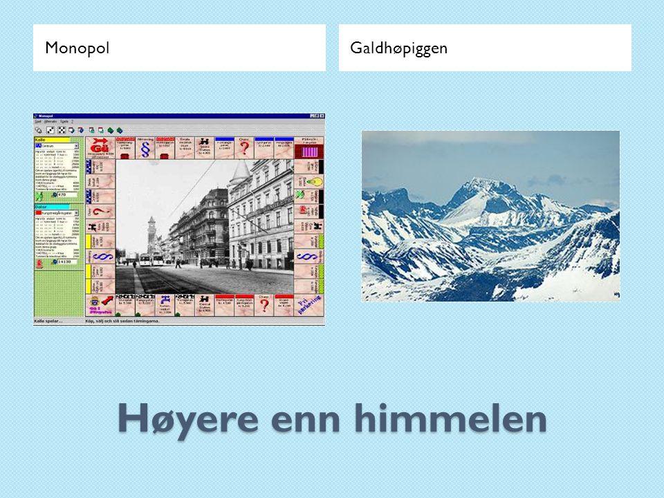 Monopol Galdhøpiggen Høyere enn himmelen