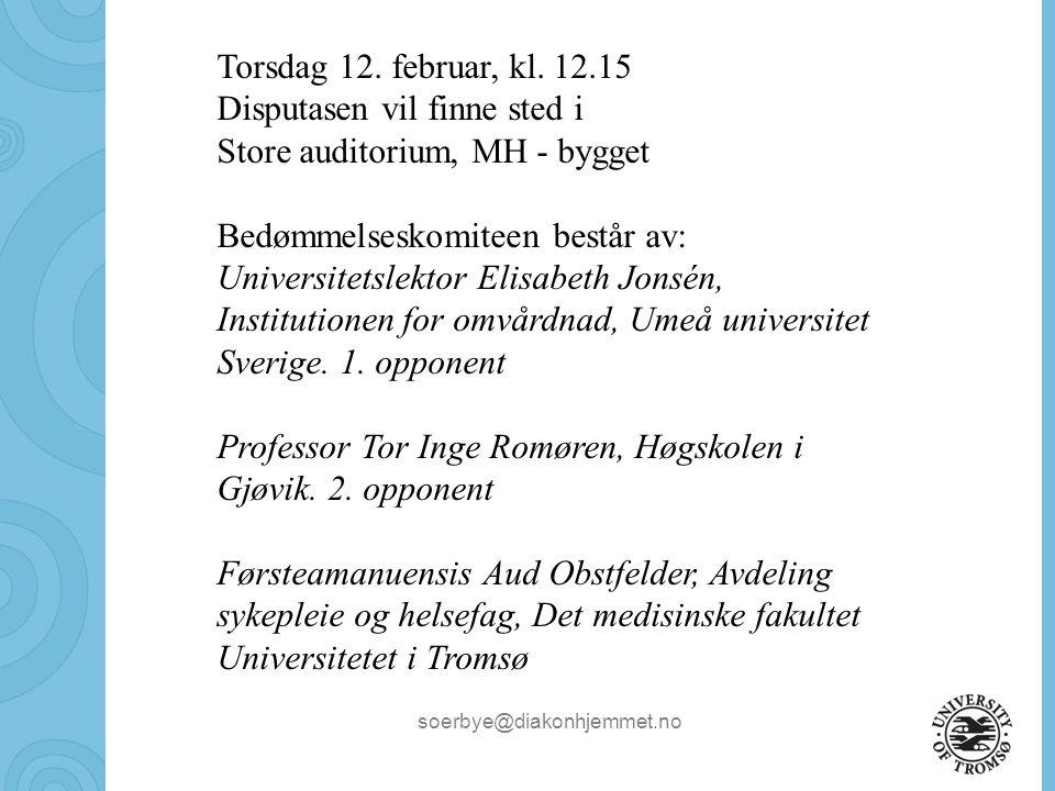 Torsdag 12. februar, kl. 12.15 Disputasen vil finne sted i. Store auditorium, MH - bygget. Bedømmelseskomiteen består av: