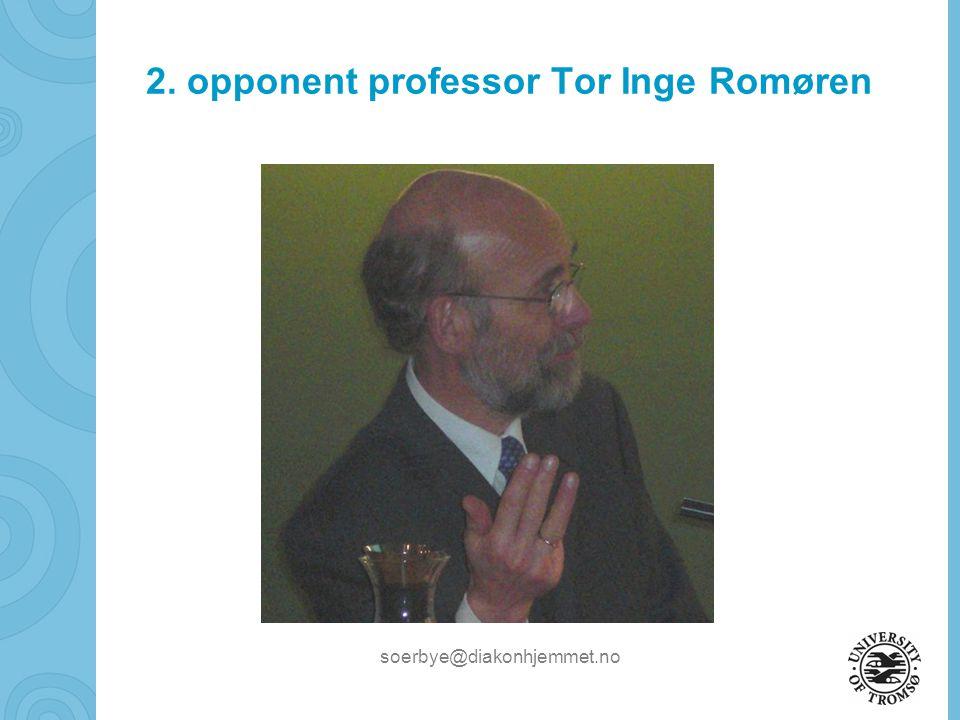 2. opponent professor Tor Inge Romøren