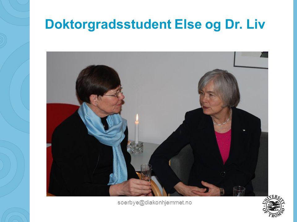 Doktorgradsstudent Else og Dr. Liv