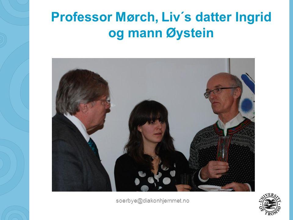 Professor Mørch, Liv´s datter Ingrid og mann Øystein