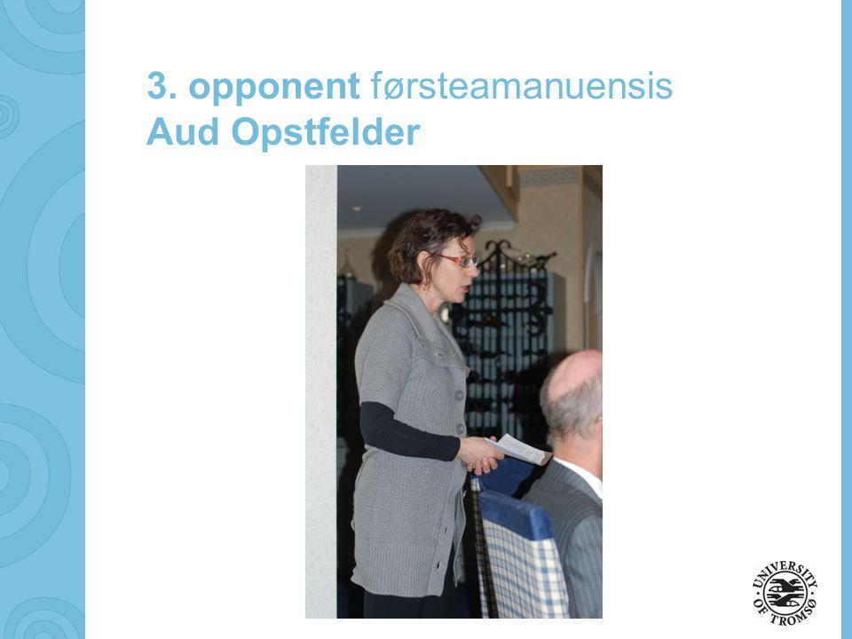 3. opponent førsteamanuensis Aud Opstfelder