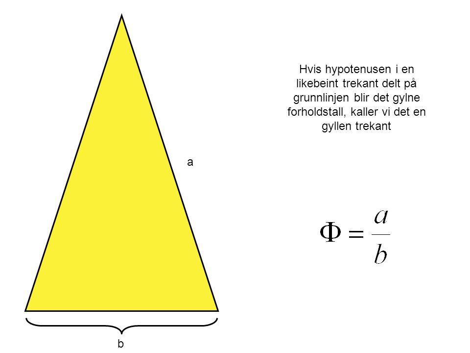 Hvis hypotenusen i en likebeint trekant delt på grunnlinjen blir det gylne forholdstall, kaller vi det en gyllen trekant