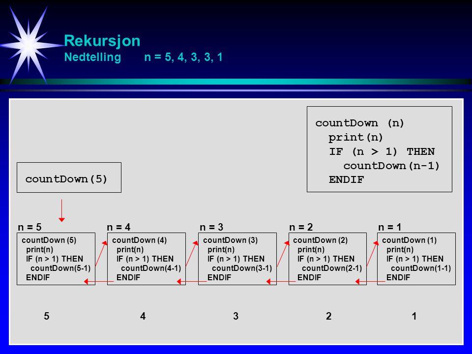 Rekursjon Nedtelling n = 5, 4, 3, 3, 1
