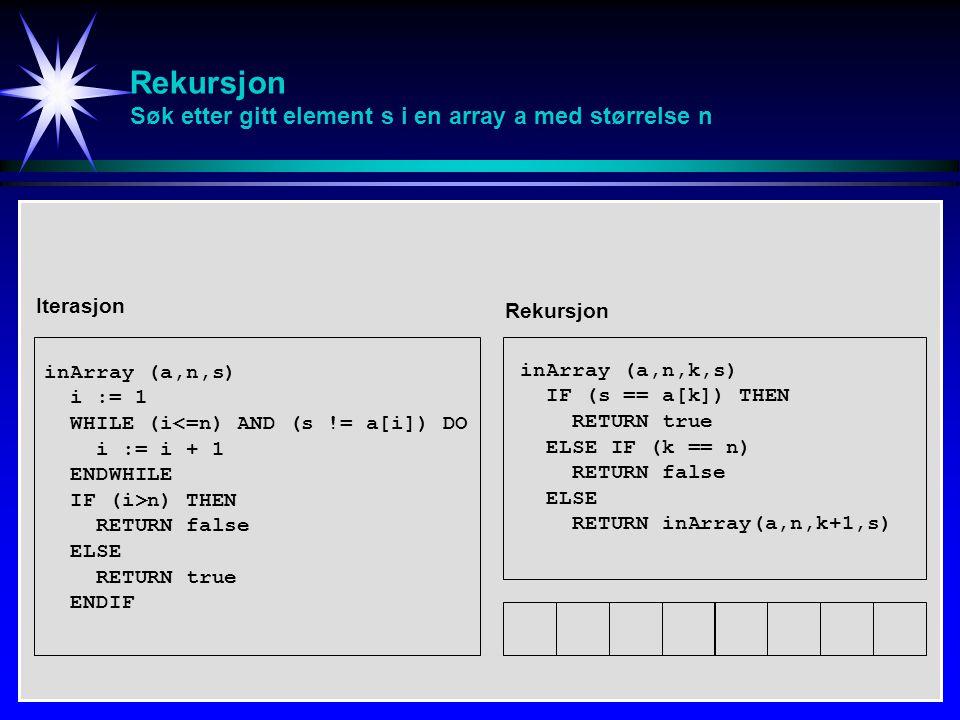 Rekursjon Søk etter gitt element s i en array a med størrelse n