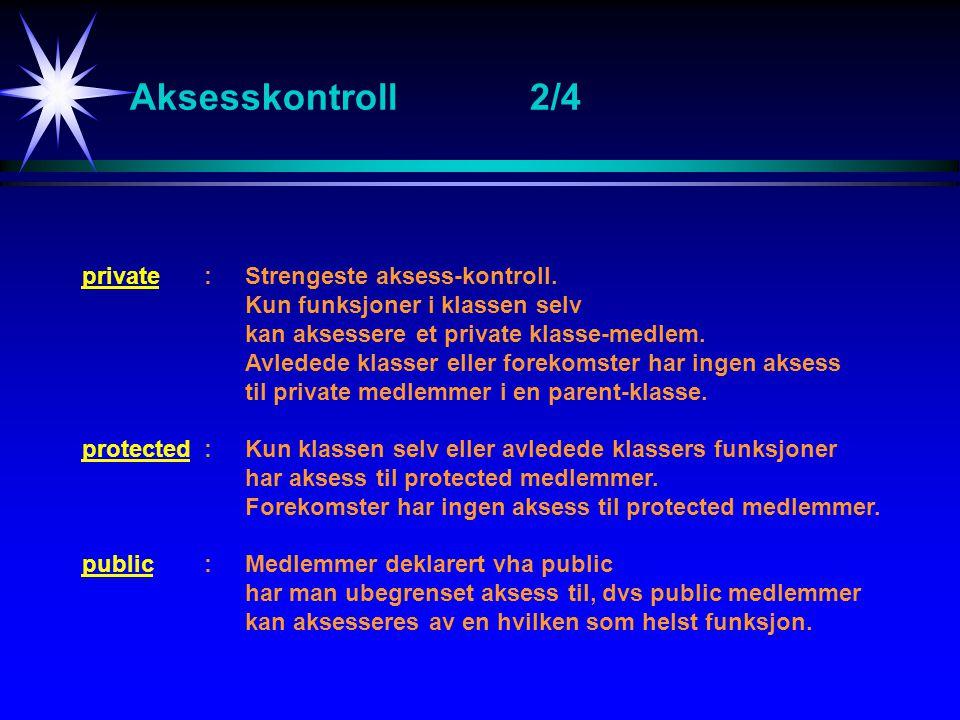 Aksesskontroll 2/4 private : Strengeste aksess-kontroll.