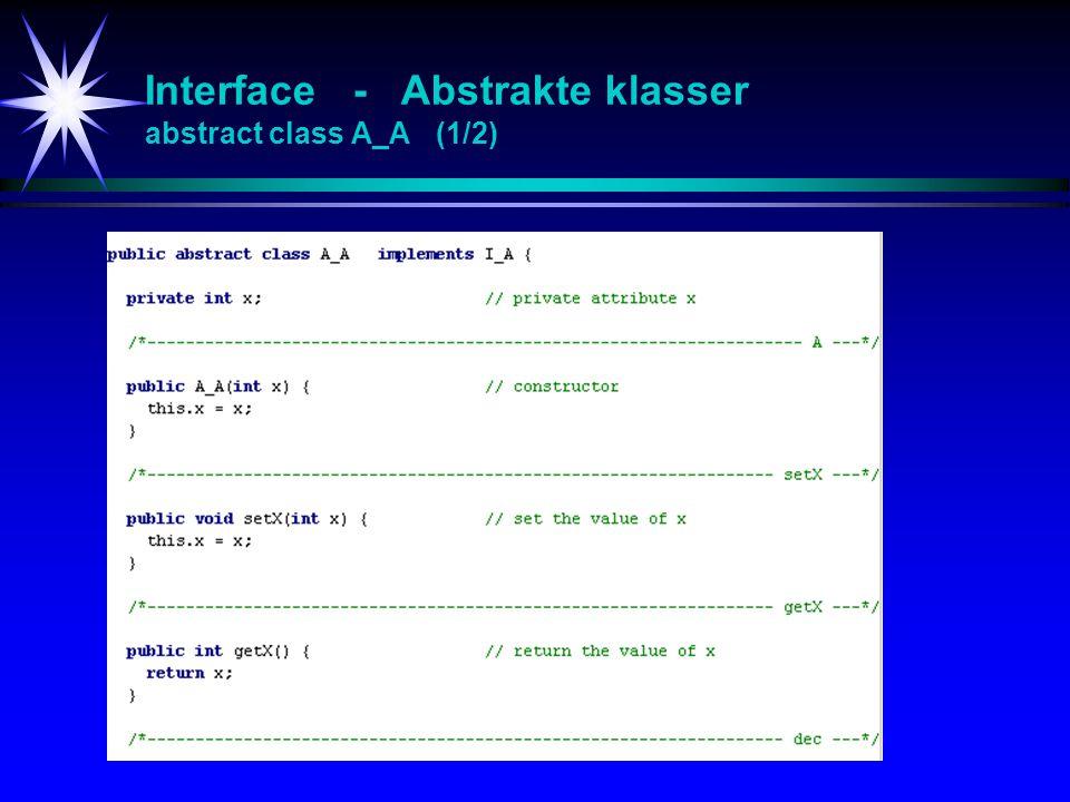 Interface - Abstrakte klasser abstract class A_A (1/2)