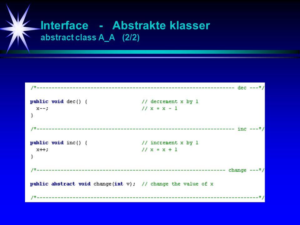Interface - Abstrakte klasser abstract class A_A (2/2)