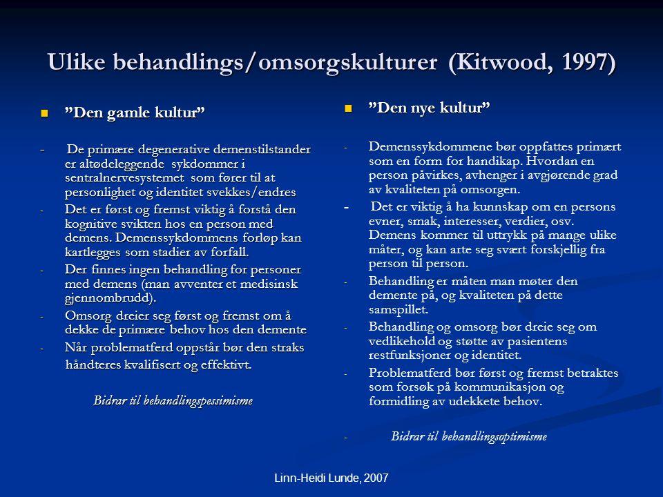 Ulike behandlings/omsorgskulturer (Kitwood, 1997)