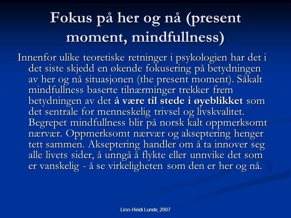 Fokus på her og nå (present moment, mindfullness)
