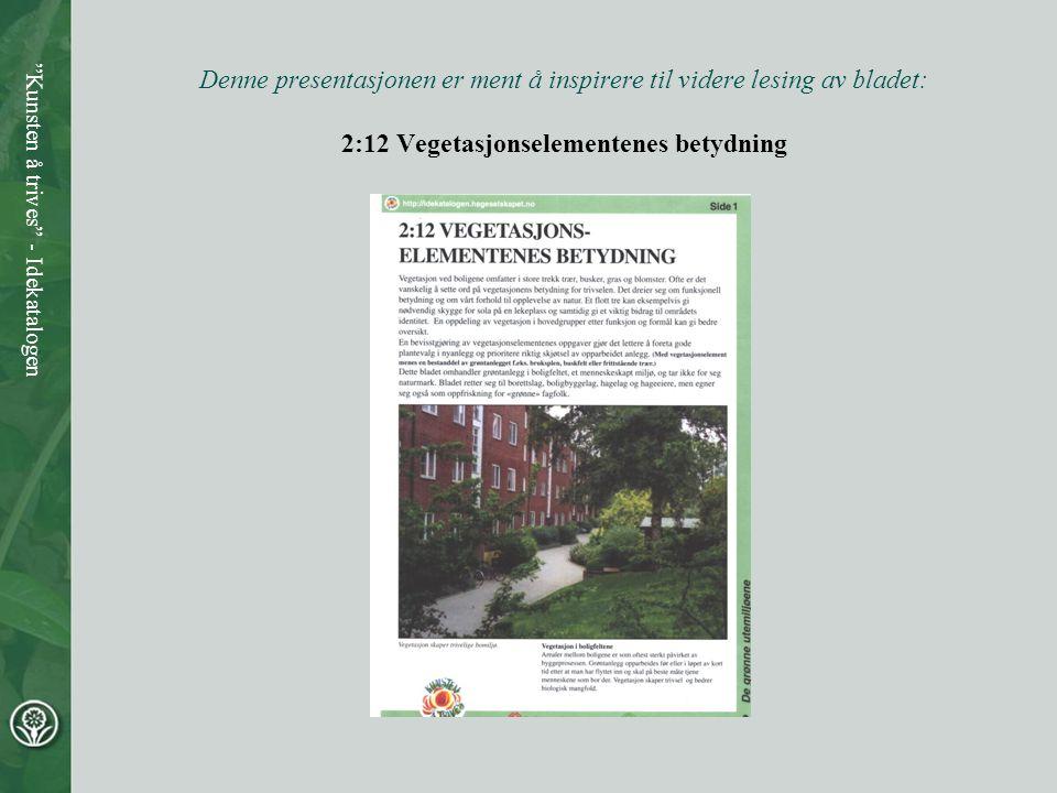 Denne presentasjonen er ment å inspirere til videre lesing av bladet: 2:12 Vegetasjonselementenes betydning