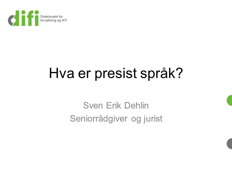 Sven Erik Dehlin Seniorrådgiver og jurist