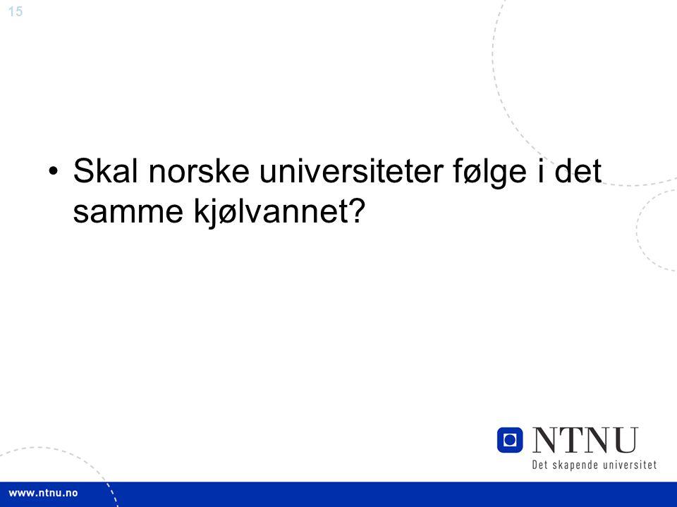 Skal norske universiteter følge i det samme kjølvannet