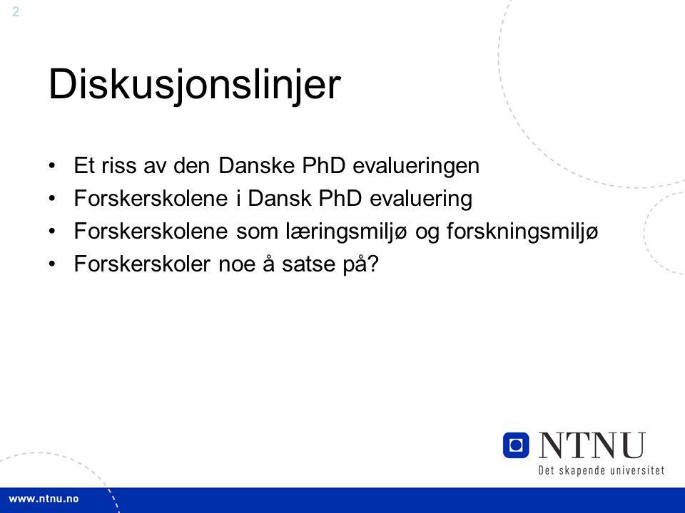 Diskusjonslinjer Et riss av den Danske PhD evalueringen