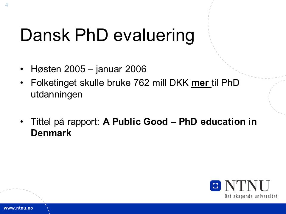 Dansk PhD evaluering Høsten 2005 – januar 2006