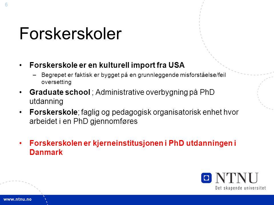 Forskerskoler Forskerskole er en kulturell import fra USA