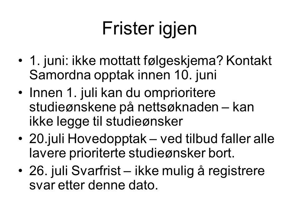 Frister igjen 1. juni: ikke mottatt følgeskjema Kontakt Samordna opptak innen 10. juni.