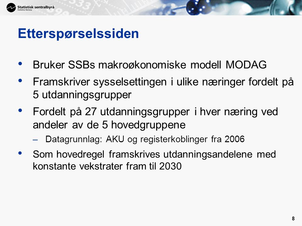 Etterspørselssiden Bruker SSBs makroøkonomiske modell MODAG